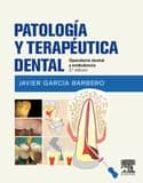 Patología y terapéutica dental: Operatoria dental y endodoncia