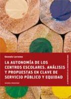 LA AUTONOMÍA DE LOS CENTROS ESCOLARES. ANÁLISIS Y PROPUESTAS EN CLAVE DE SERVICIO PÚBLICO Y EQUIDAD (EBOOK)