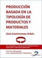 PRODUCCIÓN BASADA EN LA TIPOLOGÍA DE PRODUCTOS Y MATERIALES (EBOOK)