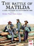 The battle of Matilda: 1 (Witness to History)