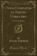 Obras Completas de Fernán Caballero, Vol. 4: Novelas; Lágrimas (Classic Reprint)