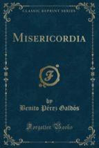 Misericordia (Classic Reprint)