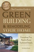 The Complete Guide To Green Building & Remodeling Your Home: Everything You Need To Know Explained Simply (Back-To-Basics)