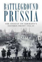 Battleground Prussia: The Assault on Germany