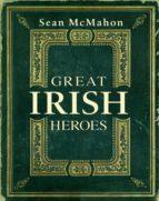 GREAT IRISH HEROES (EBOOK)