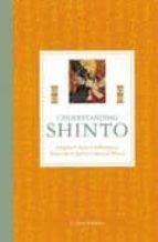 Understanding Shinto: Origins, Beliefs, Practices, Festivals, Spirits, Sacred Places