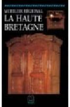 MOBILIER REGIONAL: LA HAUTE BRETAGNE