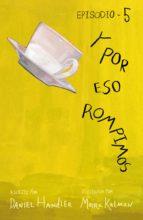 Y POR ESO ROMPIMOS (ENTREGA 5) (EBOOK)