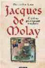 Jacques de molay, el ultimo gran maestre templario