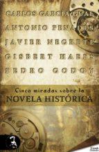 CINCO MIRADAS SOBRE LA NOVELA HISTÓRICA (EBOOK)