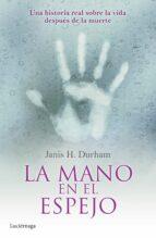 La mano en el espejo: Una historia real sobre la vida después de la muerte (ENIGMAS Y CONSPIRACIONES)