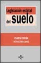 LEGISLACION ESTATAL DEL SUELO (4ª ED.)