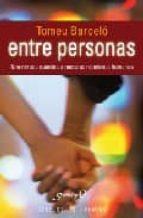 ENTRE PERSONAS: UNA MIRADA CUANTICA A NUESTRAS RELACIONES HUMANAS