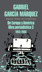 De Europa y América: Obra periodística, 3 (1955-1960)