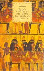 EGIPTO: A LA LUZ DE UNA TEORIA PLURALISTA DE LA CULTURA