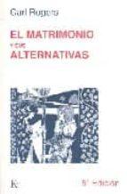 MATRIMONIO Y SUS ALTERNATIVAS, EL