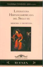 LITERATURA HISPANOAMERICANA DEL SIGLO XX: MEMORIA Y ESCRITURA