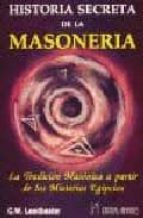 HISTORIA SECRETA DE LA MASONERIA: LA TRADICION MASONICA A PARTIR DE LOS MISTERIOS EGIPCIOS