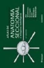 ATLAS DE ANATOMIA SECCIONAL E IMAGENES RADIOLOGICAS (3ª ED.)