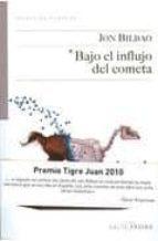 BAJO EL INFLUJO DEL COMETA (PREMIO EUSKADI DE LITERATURA 2011)
