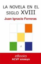 La novela en el siglo XVIII (Estudios históricos de literatura española nº 3)