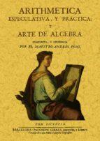 ARITMETICA ESPECULATIVA Y PRACTICA Y ARTE DE ALGEBRA (ED. FACSIMI L DE LA ED. DE BARCELONA, 1715)