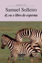 dz ou o libro do esperma (Edición Literaria - Narrativa)