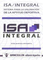 ISA/INTEGRAL: SISTEMA PARA LA VALORACION DE LA APTITUD DEPORTIVA (INCLUYE CD)