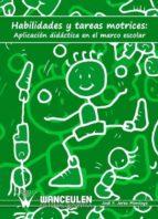 HABILIDADES Y TAREAS MOTRICES: APLICACIÓN DIDÁCTICA EN EL MARCO ESCOLAR (EBOOK)