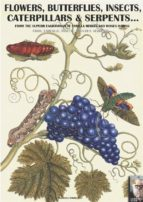 Flowers, butterflies, insects, caterpillars and serpents...: 2 (BookMoon Darwin