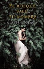 el bosque sabe tu nombre (ejemplar firmado por la autora)-alaitz leceaga-2910021939853