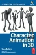 character animation in 3d: use traditional drawing techniques to produce stunning cgi animation (+ cd-rom)-steve roberts-9780240516653