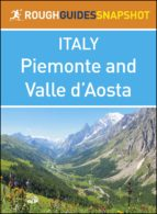 THE ROUGH GUIDE SNAPSHOT ITALY: PIEMONTE AND VALLE D'AOSTA