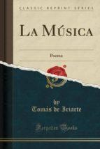 La Música: Poema (Classic Reprint)