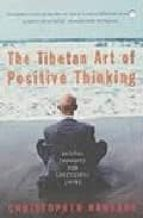 The Tibetan Art Of Positive Thinking: Skilful Thoughts for Successful Living (English Edition)
