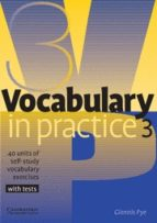 vocabulary in practice 3: 40 units of self study vocabulary exerc ises with tests glennis pye 9780521753753