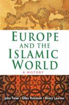 europe and the islamic world (ebook) john tolan henry laurens gilles veinstein 9781400844753