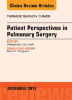 Patient Perspectives in Pulmonary Surgery,  An Issue of Thoracic Surgery Clinics (The Clinics: Surgery)
