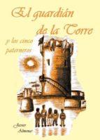 El guardián de la torre y los cinco paterneros