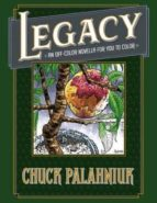 legacy: an off color novella for you to color chuck palahniuk 9781506706153
