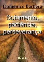 sofrimento, paciência, perseverança (ebook) 9781547500253