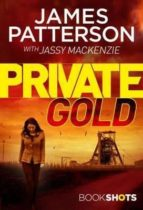 private gold (bookshots)-james patterson-9781786531353