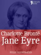 Jane Eyre: The Beautifully Reproduced Third Illustrated Edition, With Note by Currer Bell and Illustrations by FH Townsend