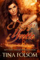 EL REFUGIO DE YVETTE (EBOOK)
