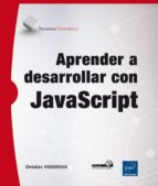 aprender a desarrollar con javascript christian vigouroux 9782746096653