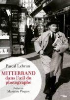 Mitterrand dans l'oeil du phot MOBI FB2 978-2749124353