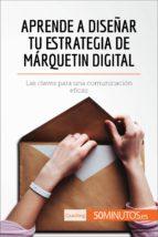aprende a diseñar tu estrategia de márquetin digital (ebook)-9782808003353