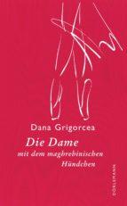 die dame mit dem maghrebinischen hündchen (ebook)-dana grigorcea-9783038209553