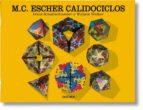 M.C. ESCHER: CALIDOCICLOS