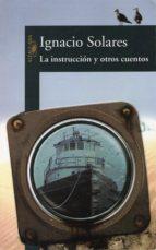 la instrucción y otros cuentos (ebook) ignacio solares 9786071116253